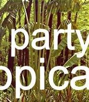 Party Tropical // opening garden